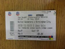 02/05/2015 Ticket: Bolton Wanderers v Birmingham City  . Unless previously liste