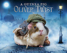 A Guinea Pig Oliver Twist by Tess Newall, Charles Dickens, Alex Goodwin...