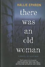 There Was an Old Woman: A Novel of Suspense by Ephron, Hallie