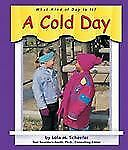 A Cold Day (What Kind of Day is It?) by Schaefer, Lola M., Good Book