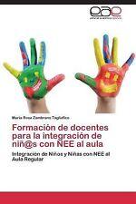 Formaci�n de Docentes para la Integraci�n de ni�@S con Nee Al Aula by...