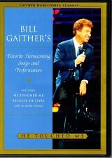 DVD He Touched Me. Bill Gaither's Favorite Homecoming Songs and Performances.CCM