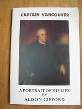 Captain Vancouver, A Portrait of his Life, by Alison Gifford (King's Lynn, 1986)