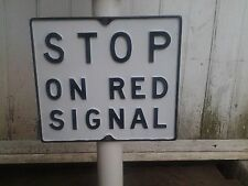 (1) Train Sign-STOP ON RED SIGNAL-UNPainted