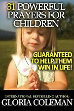 31 Powerful Prayers for Children - Guaranteed to Help Them Win in Life! by...