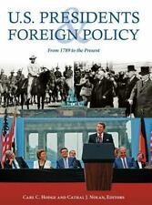 U. S. Presidents and Foreign Policy : From 1789 to the Present (2006, Hardcover)