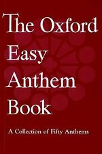 The Oxford Easy Anthem Book: A Collection of Fifty Anthems, Oxford University Pr