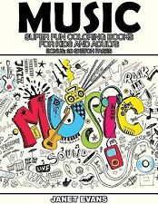 Music : Super Fun Coloring Books for Kids and Adults (Bonus: 20 Sketch Pages)...