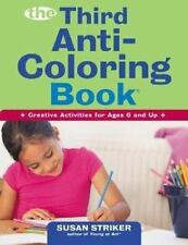Anti-Coloring Book: The Third Anti-Coloring Book : Creative Activities for...