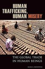 Human Trafficking, Human Misery: The Global Trade in Human Beings (Glo-ExLibrary