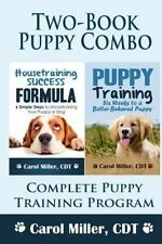 Puppy Training Combo: Housetraining Success Formula & Six Weeks to a Better-Beha