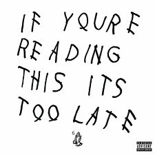 DRAKE - IF YOU'RE READING THIS IT'S TOO LATE: CD ALBUM (April 27th 2015)