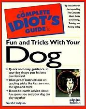 The Complete Idiot's Guide to Fun & Tricks with Your Dog Hodgson Paperback