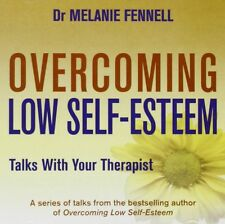Overcoming Low Self-Esteem: Talks With Your Ther, Fennell, Dr Melanie, New
