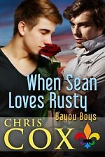 When Sean Loves Rusty by Chris Cox (2014, Paperback)