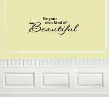 Be Your Own Kind Of Beautiful Vinyl Wall Sticker Home Art Decor Decal Mural DIY