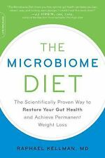 The Microbiome Diet : The Scientifically Proven Way to Restore Your Gut...