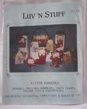 Luv 'n Stuff Kitten Kaboodle Ornaments Favors etc Fabric Pattern ONLY