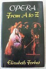 Opera from A to Z Elizabeth Forbes HBDJ 600+ Entries