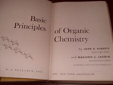 Basic Principles Of Organic Chemistry By John Roberts & Marjorie Caserio