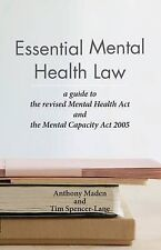 Essential Mental Health Law: A Guide to the New Mental Health Act by Tony...