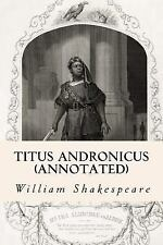 Titus Andronicus (annotated) by William Shakespeare (2015, Paperback)