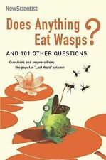 "Does Anything Eat Wasps?: And 101 Other Questions (New Scientist), ""New Scientis"