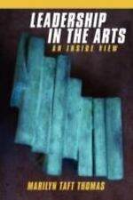 Leadership in the Arts: An Inside View, Thomas, Marilyn Taft, Good Book