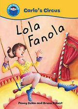 Lola Fanola (Start Reading: Carlo`s Circus), Dolan, Penny, Good Condition Book,