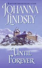 BUY 2 GET 1 FREE Until Forever by Johanna Lindsey (2004 Paperback)