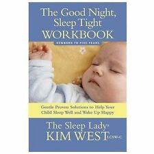 The Good Night, Sleep Tight : Gentle Proven Solutions to Help Your Child...