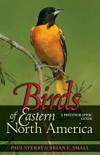 Birds of Eastern North America : A Photographic Guide by Paul Sterry and...