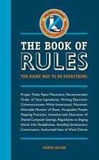 The Book of Rules: The Right Way to Do Everything by Belter, Joshua, Good Book