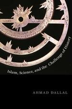 Islam, Science, and the Challenge of History The Terry Lectures Series
