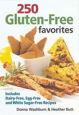250 Gluten-Free Favorites: Includes Dairy-Free, Egg-Free and White Sugar-Free...