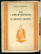 TOURING CLUB ITALIANO SUI CAMPI DI BATTAGLIA IL MONTE GRAPPA 1928 I GUERRA MOND.