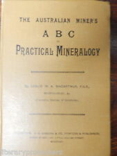 THE AUSTRALIAN MINER'S ABC OF PRACTICAL MINERALOGY Leslie Macarthur Gold A B C