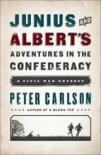 Junius and Albert's Adventures in the Confederacy : A Civil War Odyssey by...