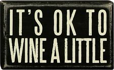 "IT'S OK TO WINE A LITTLE Wooden Box Sign 3"" x 5"", Primitives by Kathy"