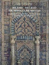 The Yale University Press Pelican History of Art: Islamic Art and Architecture,