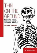 Foundation of Human Biology Ser.: Thin on the Ground : Neandertal Biology,...