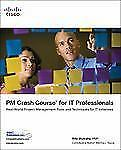 PM Crash Course for IT Professionals: Real-World Project Management Tools and Te