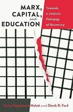 Marx, Capital, and Education: Towards a Critical Pedagogy of Becoming (Education