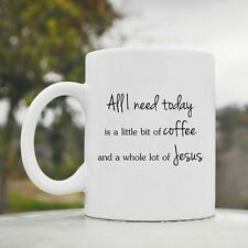 All I need today is coffee Jesus cute funny coffee mug cup glass 11oz gift love