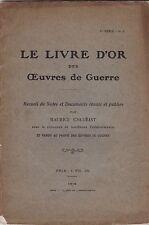 LE LIVRE D OR DES OEUVRES DE GUERRE RECUEIL DE NOTES ET DOCUMENTS 1916  CHULLIAT