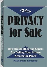Privacy For Sale: How Big Brother And Others Are Selling Your Private Secrets Fo