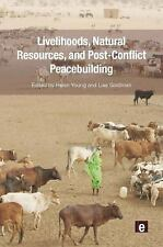 Post-Conflict Peacebuilding and Natural Resource Management: Livelihoods,...