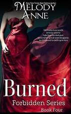 Burned: Forbidden Series: Book Four by Anne, Melody -Paperback