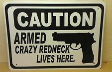 "Caution Armed Crazy Redneck Gun Security Humor 14""x10"" Man Cave Novelty Sign"