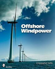 Offshore Windpower by Christopher Gillis (2011, Paperback)